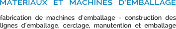 emballage, cerclage,manutention et emballage